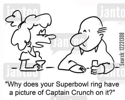 pick-up line cartoon humor: 'Why does your Superbowl ring have a picture of Captain Crunch on it?'