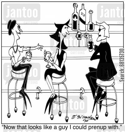 prenuptial cartoon humor: 'Now that looks like a guy I could go through a prenup process with.'