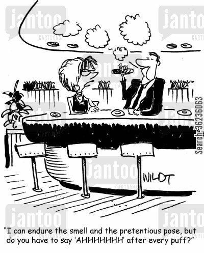 pretentious cartoon humor: 'I can endure the smell and the pretentious pose, but do you have to say 'AHHHHHHH' after every puff?'