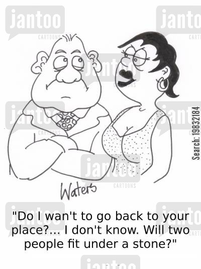 asking out cartoon humor: 'Do I want to go back to your place?... I don't know. Will two people people fit under a stone?'