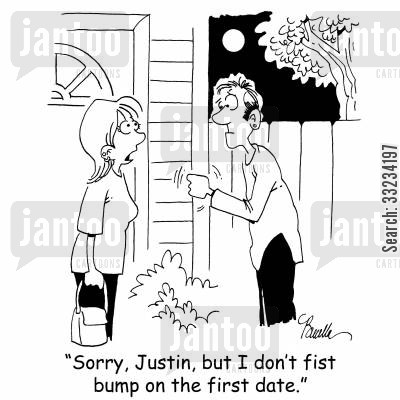 bumping fists cartoon humor: 'Sorry, Justin, but I don't fist bump on the first date.'