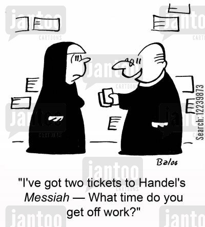 clergy men cartoon humor: 'I've got two tickets to Handel's Messiah -- What time do you get off work?'