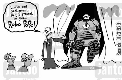 robocop cartoon humor: 'Ladies and gentlemen...may I present to you..Robo pope!'