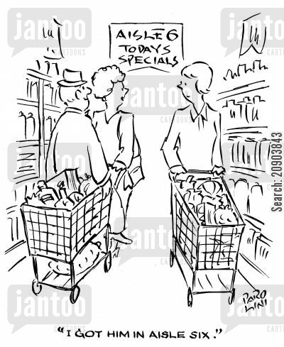 hypermarket cartoon humor: 'I got him in aisle six.'