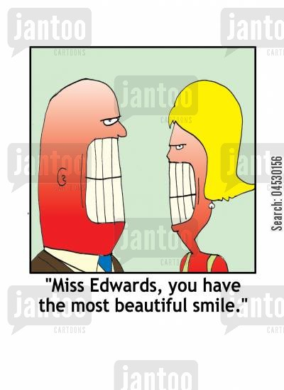 smiled cartoon humor: 'Miss Edwards, you have the most beautiful smile.'