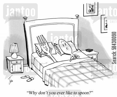 bedtimes cartoon humor: Why don't you ever like to spoon?