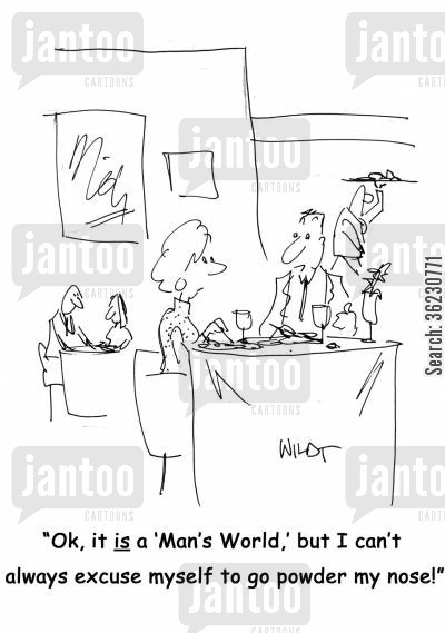 concealer cartoon humor: Ok, it is a 'Man's World,' but I can't always excuse myself to go powder my nose!