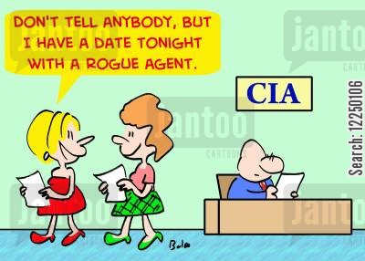 rogue agent cartoon humor: 'Don't tell anybody, but I have a date tonight with a rogue agent.'