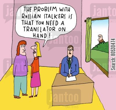 linguist cartoon humor: 'The problem with Russian stalkers is that you need a translator on hand!'