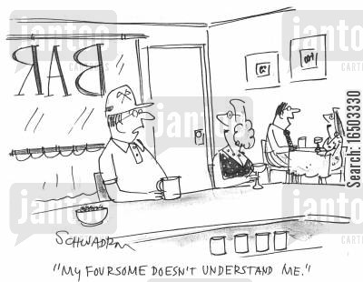 misunderstading cartoon humor: 'My foursome doesn't understand me.'