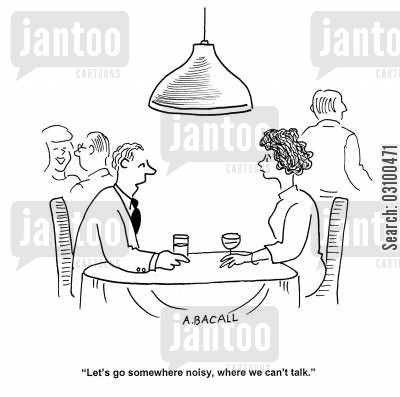 first meetings cartoon humor: 'Let's go somewhere noisy, where we can't talk.'