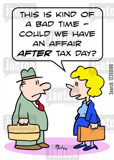 busy lifestyle cartoon humor: 'This is kind of a bad time - could we have an affair AFTER tax day?'