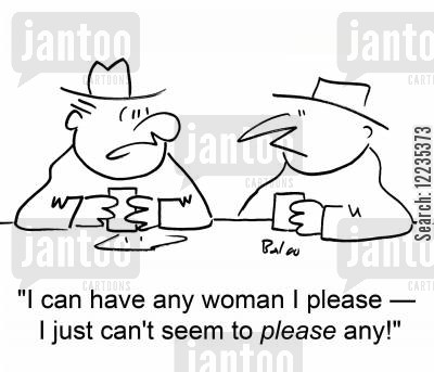 bad in bed cartoon humor: 'I can have any woman I please -- I just can't seem to please any!'