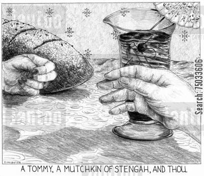 holding hands cartoon humor: 'A tommy, a mutchkin of stengah, and thou.'