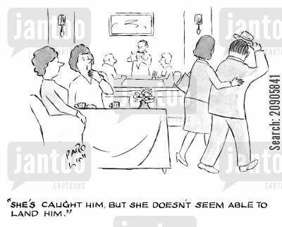 proposition cartoon humor: 'She's caught him, but she doesn't seem able to land him.'