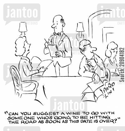 terrible date cartoon humor: 'Can you suggest a wine to go with someone who's going to be hitting the road as soon as this date is over?'