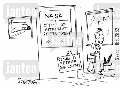 rethinks cartoon humor: NASA office of astronaut recruitment: 'Closed to rethink our concept'.