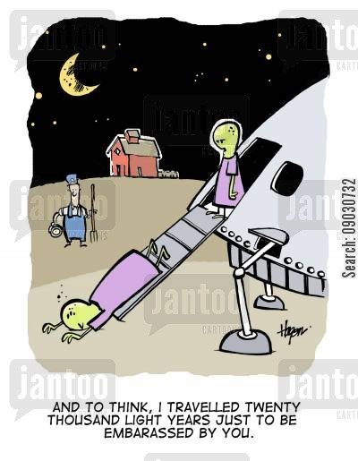 embarassed cartoon humor: 'And to think, I travelled twenty thousand light years just to be embarassed by you.'