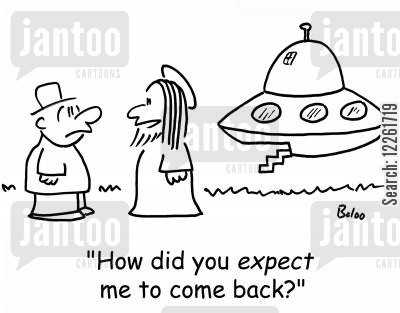 the second coming cartoon humor: 'How did you EXPECT me to come back?'