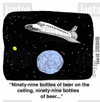 space shuttle cartoon humor: 'Ninety-nine bottles of beer on the ceiling, ninety-nine bottle of beer...'
