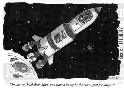 missions cartoon humor: On the way back from Mars, you wanna swing by the moon, just for laughs?