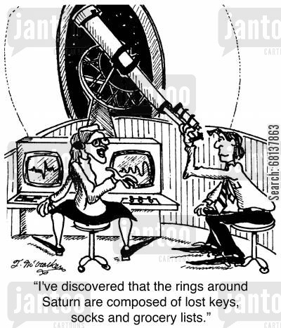 saturn cartoon humor: 'I've discovered that the rings around Saturn are composed of lost keys, socks and grocery lists.'