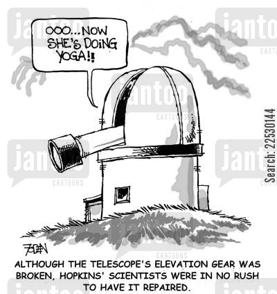 peeping tom cartoon humor: Although the telescope's elevation gear was broken, Hopkins' scientists were in no rush to have it repaired.