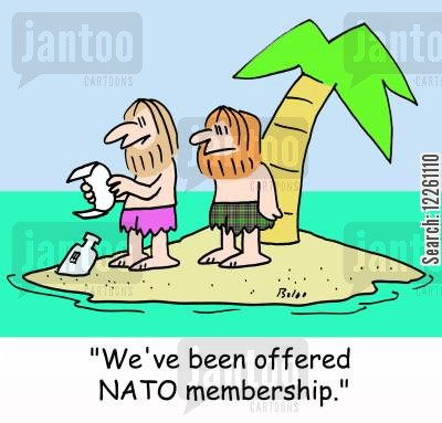 nato membership cartoon humor: 'We've been offered NATO membership.'