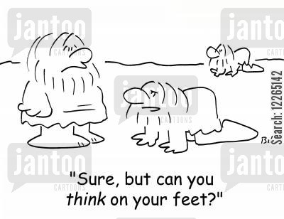 bipedalism cartoon humor: 'Sure, but can you THINK on your feet'