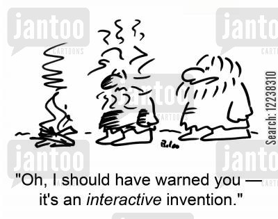 interactive cartoon humor: 'Oh, I should have warned you -- it's an interactive invention.'