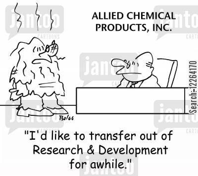 acadmics cartoon humor: ALLIED CHEMICAL PRODUCTS, INC., 'I'd like to transfer out of Research & Development for awhile.'