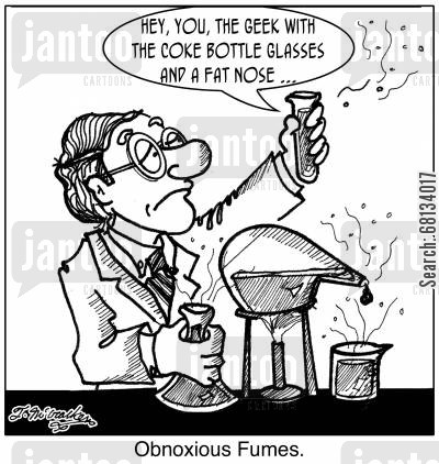 obnoxious fumes cartoon humor: 'Hey, you, the geek with the Coke bottle glasses and a fat nose ... 'Obnoxious Fumes.'