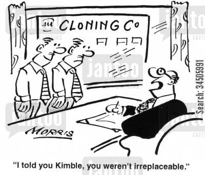 streamlined cartoon humor: 'I told you Kimble, you weren't irreplaceable.'