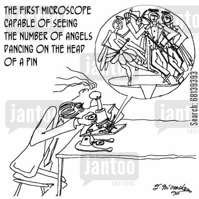 developments cartoon humor: The first microscope capable of seeing the number of angels dancing on the head of a pin.