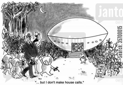 alien abduction cartoon humor: '...but I don't make house calls.'