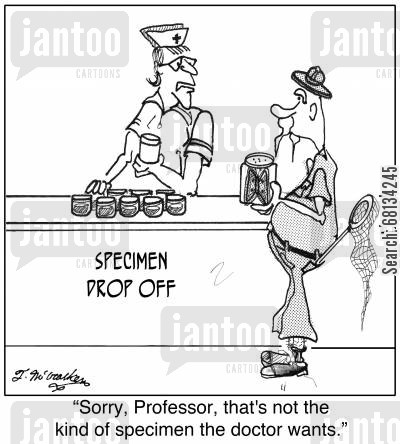 specimens cartoon humor: 'Sorry, Professor, that's not the kind of specimen the doctor wants.'