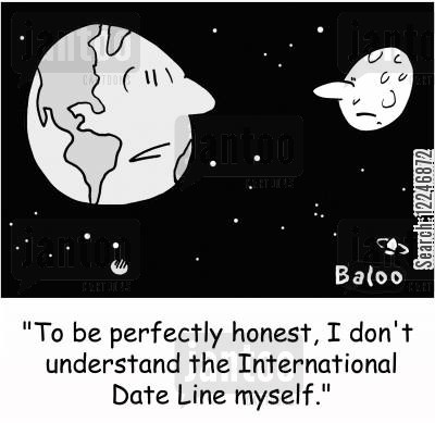 date line cartoon humor: 'To be perfectly honest, I don't understand the International Date Line myself.'