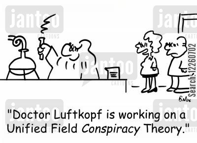 theorems cartoon humor: 'Doctor Luftkopf is working on a United Field CONSPIRACY Theory.'