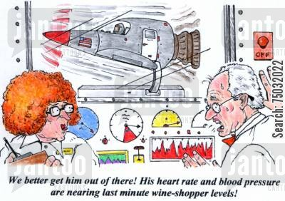 test pilot cartoon humor: 'We better get him out of there! His heart rate and blood pressure are nearing last minute wine-shopper levels!'