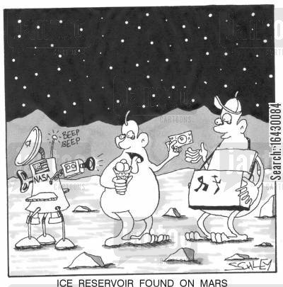 life on mars cartoon humor: Ice reservoir found on Mars.