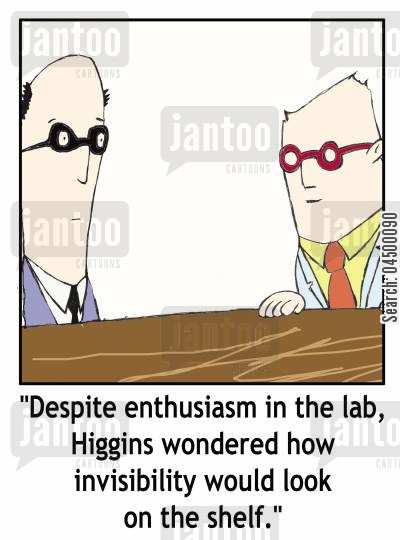 invisibility cartoon humor: '...Higgins wondered how invisibility would look on the shelf.'