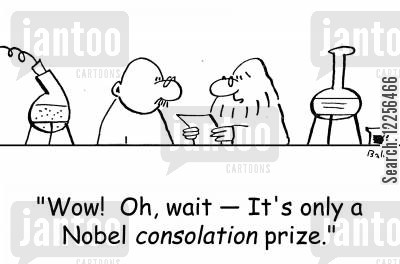 consolation prize cartoon humor: 'Wow! Oh, wait -- It's only a Nobel consolation prize.'