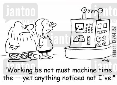 time travelling cartoon humor: 'Working be not must machine time the -- yet anything noticed not I've.'
