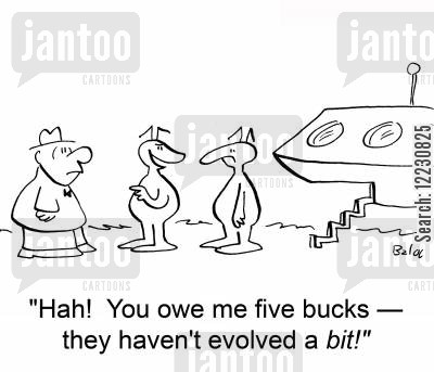 five cartoon humor: 'Hah! — you owe me five bucks — they haven't evolved a bit!'
