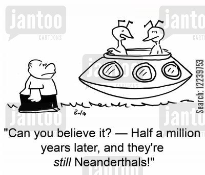 space crafts cartoon humor: 'Can you believe it? -- Half a million years later, and they're still Neanderthals!'