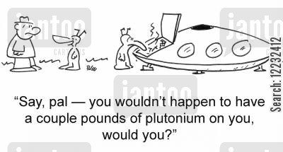 plutonium cartoon humor: Say, pal — you wouldn't happen to have a couple pounds of plutonium on you, would you?