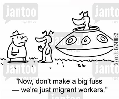 migrant cartoon humor: 'Now, don't make a big fuss -- we're just migrant workers.'