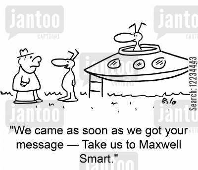 tv detectives cartoon humor: 'We came as soon as we got your message -- take us to Maxwell Smart.'