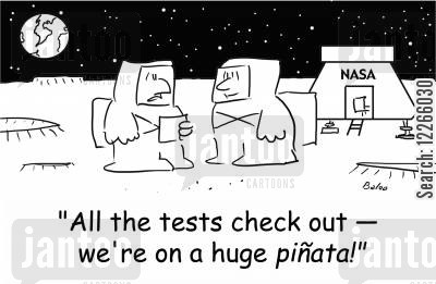 lunar landings cartoon humor: NASA, 'All the tests check out -- we're on a huge pinata!'