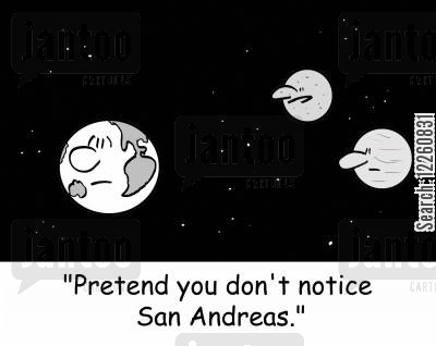 fault line cartoon humor: 'Pretend you don't notice San Andreas.'